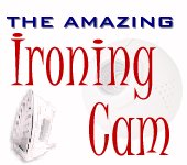 The Amazing Ironing Cam